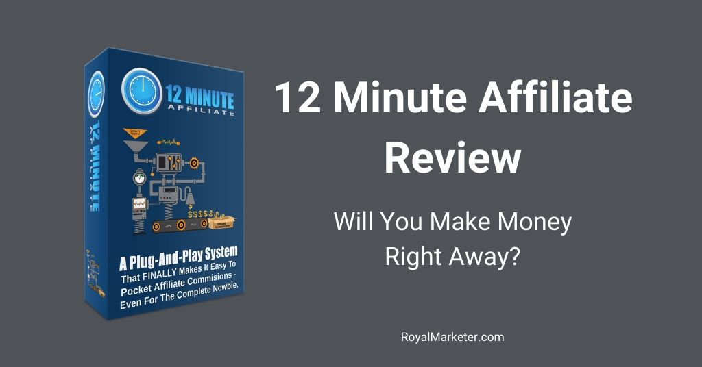 12 Minute Affiliate System Reviews